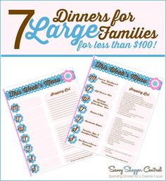 7 Dinners for Large Families for less than $100 with free printables | Midwest Modern Momma