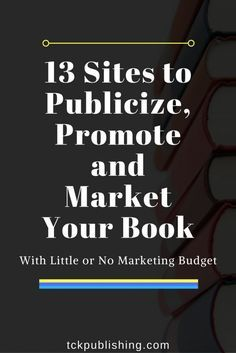 Here are 13 Sites to Publicize Promote and Market Your Book with little or no marketing budget Book Launch Marketing … Book Writing Tips, Writing Resources, Writing Help, Writing Prompts, Writing Quotes, Editing Writing, Writing Ideas, Marketing Budget, Content Marketing