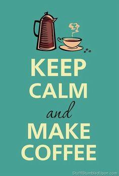 calm meme | Keep Calm Meme – Keep Calm and Make Coffee Stuff I Stumbled Upon