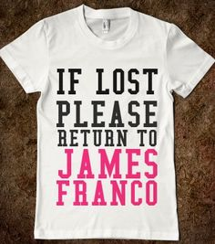 IF LOST PLEASE RETURN TO JAMES FRANCO-glamfoxx.com - Skreened T-shirts, Organic Shirts, Hoodies, Kids Tees, Baby One-Pieces and Tote Bags