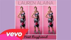Lauren Alaina - Next Boyfriend (Audio)