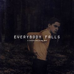 EVERYBODY FALLS: a chaos walking trilogy...