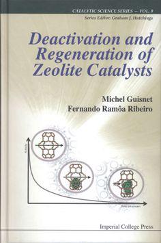 Deactivation and regeneration of zeolite catalysts / Michel Guisnet (2011)