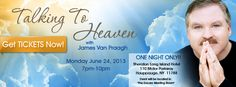 Talking To Heaven with Psychic Medium and Best Selling Author James Van Praagh June 24th - Long Island Sheraton Psychic Mediums, Get Tickets, Live Events, Event Calendar, Long Island, First Night, Heaven, June, Author