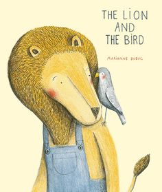 The Lion and the Bird by Marianne Dubuc via brainpickings: A Tender Illustrated Story About Loneliness, Loyalty, and the Gift of Friendship #Books #Kids #Friendship