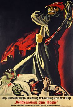 """A 1937 anti-Bolshevik Nazi propaganda poster. The translated caption: """"Bolshevism without a mask - large anti-Bolshevik exhibition of the NSDAP Gauleitung Berlin from November 1937 to December 1937 in the Reichstag building"""". Ww2 Posters, Political Posters, Nazi Propaganda, History Museum, World War Ii, Wwii, Germany, Anti Communism, Skeleton Face"""