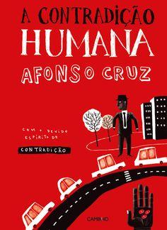 """Livro infantil que serve pra muito adulto. """"A Contradição Humana"""", by Afonso Cruz"""
