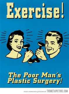 Truth about exercise…