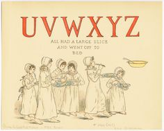 Image Title: UVWXYZ All had a large slice and went off to bed Creator: Greenaway, Kate, 1846-1901 -- Artist Additional Name(s): Evans, Edmund, 1826-1905 -- Wood-engraver Published Date: 191-?
