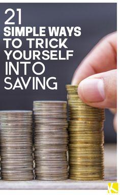 21 Simple Ways to Trick Yourself into Saving