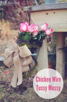 Chicken Wire Tussy Mussy: An Outdoor Vase For Your Garden!