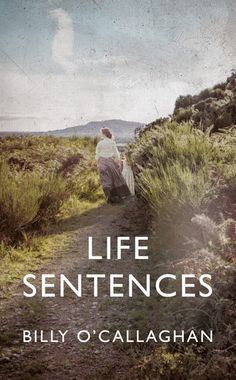 Buy Life Sentences by  Billy O'Callaghan and Read this Book on Kobo's Free Apps. Discover Kobo's Vast Collection of Ebooks and Audiobooks Today - Over 4 Million Titles!