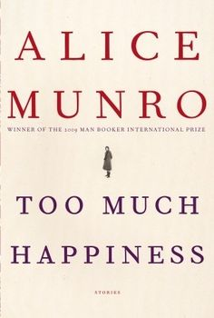 "More beauty from Munro. It's getting hard for me to review her writing - to distinguish a four star from a five. She's just a brilliant writer.    There are ten stories in this collection. Each is vastly different; from ""Too Much Happiness"" about the last days of Russian author and mathematician Sofia Kovalevskaya to the haunting story of young co-ed in her first year of college ""Wenlock Edge"", Munro's women move through life with steam - taking it as it comes and, somehow, surviving…"