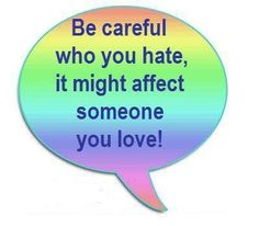 it does affect someone you love. You just don't care..