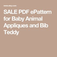 SALE PDF ePattern for Baby Animal Appliques and Bib Teddy