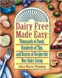Dairy Free Made Easy by Alisa Fleming: Dairy free recipes, product reviews, vegan dairy substitutions, non-dairy resources, and extensive dairy free product lists. Savvy Vegetarian Review
