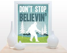 Don't stop believin' Big Foot - 11x14 Print yetti blue green white clean modern print fathers day wall art decor on Etsy, $25.00