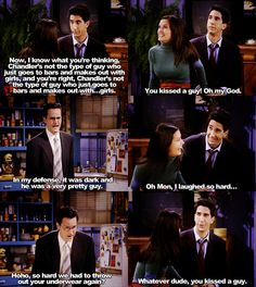 Chandler kissed a guy...