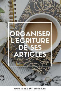 5 conseils pour organiser l'écriture de ses articles de blog. conseil blog blogging article