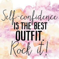 Self-confidence is the best outfit. Rock It!. #HappyMonday #HelloHappiness #MondayInspiration #MondayMantra #Mondays #GoodVibes #QuoteToLiveOn #QuotesOFTheDay #Love #Life #Wisdom #FreeSpirit #LuvGypsy #Quote #Awakening #LoveYourSelf #BeYou #AttractYourTribe #GypsySoul #WildHeart #Yoga #Inspirations #Namaste #RockIt #BestOutfit #SelfConfidence