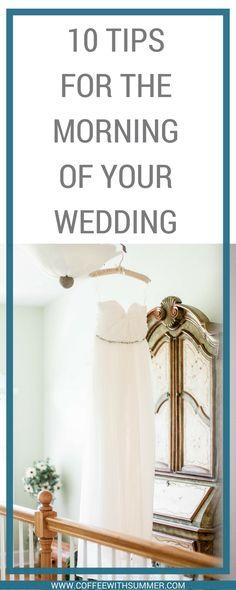 10 Tips For The Morning Of Your Wedding | Wedding planning | wedding tips | wedding dress