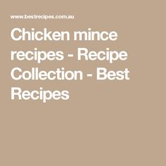 Chicken mince recipes - Recipe Collection - Best Recipes