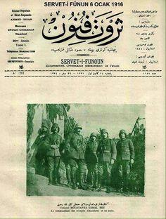 Atatürk oradaydı, ÇANAKKALE'de! O bu yurdun her karışında vardı. Şimdi onu unutanlara inat yüreğimizde, düşüncelerimizde...  1916 tarihli Servet-i Fünun Dergisi...