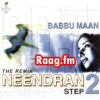 Artist : Babbu Mann  Album : The Remix Neendran Step 2 Tracks : 8 Rating : 8.0524 Released : 2013 Tag's : Punjabi, Babbu Mann photos, Babbu Mann images, Babbu Mann punjabi songs, Babbu Mann biography, Babbu Mann songs download, Babbu Mann mp3, Babbu Mann albums The Remix Neendran Step 2 - Babbu Mann, Babbu Mann, The Remix Neendran Step 2, Neendran Step 2 - The Remix – Babbu Maan,   http://music.raag.fm/Punjabi/songs-38424-The_Remix_Neendran_Step_2-Babbu_Mann
