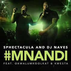 Stream SPHEctacula and DJ Naves- Mnandi (Ft. Okmalumkoolkat & Kwesta) by SPHEctaculaDJ from desktop or your mobile device Dj, Music, Muziek, Music Activities, Musik