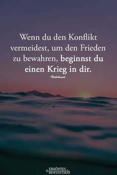 If you avoid the conflict to keep the Wenn du den Konflikt vermeidest um den Frieden zu bewahren If you avoid the conflict to keep the peace - Cute Quotes For Life, Love Quotes, Family Quotes, Picture Quotes, Cute Text, Keep The Peace, Cool Lyrics, True Words, Positive Thoughts