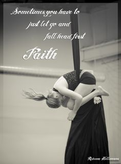 Faith - Sometimes you have to just let go and fall head first