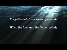 I'm alive, even though a part of me has died..when the hurt and the Healer collide