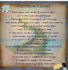 A letter from Heaven I wish! The comfort would be to receive from my boy. Love you AAron xxxxxxx mum Missing Loved Ones, Missing My Son, Missing Piece, Heaven Poems, Heaven Quotes, Letter From Heaven, Loved One In Heaven, Pomes, Miss You Mom