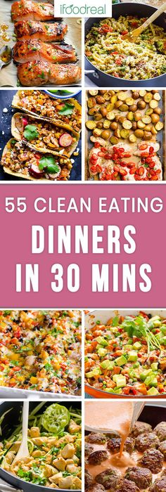 55 easy after work clean eating dinners the whole family will love, all in 30 minutes or less!!  Clean eating at its' finest.