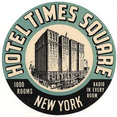 """""""Hotel Times Square New York"""" - Vintage Luggage Labels. Pub Vintage, Vintage Hotels, Vintage Ephemera, Vintage Signs, Vintage Type, Vintage Stuff, Vintage New York, Wedding Vintage, Luggage Stickers"""