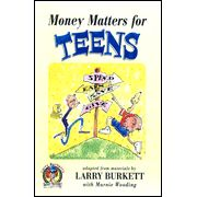 Money Matters for Teens by Larry Burkett