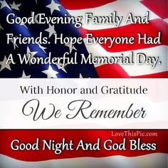 Good Night Blessings, Morning Blessings, Memorial Weekend, Happy Memorial Day, Monday Morning Blessing, Memorial Day Pictures, Good Night Everybody, Happy Monday Quotes, Blessed Night