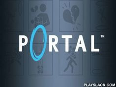 Portal  Android Game - playslack.com , a famous game from the first human where you will unravel spatial problems, creating entrances and moving most unusually.