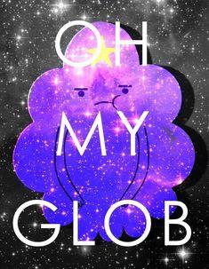 Lumpy Space Princess ::: Adventure Time ::: Oh my glob ::: lumpin