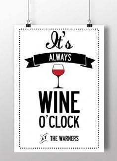 It's Always Wine o'Clock...  Personalised print. Poster or canvas #DuVino #wine #posters www.vinoduvino.com