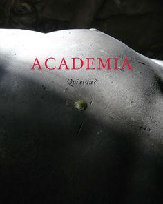 Vervoordt, Axel. Academia: Qui Es-Tu?Ghent: MER. Paper Kunsthalle, 2008. Print.