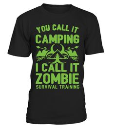 """# I Call It Zombie Camping .  GET YOURS NOW!!!*HOW TO ORDER?1. Select style and color2. Click """"Buy it Now""""3. Select size and quantity4. Enter shipping and billing information5. Done! Simple as that!#Funnycamping #coolcamping #campingrules #Halloween"""