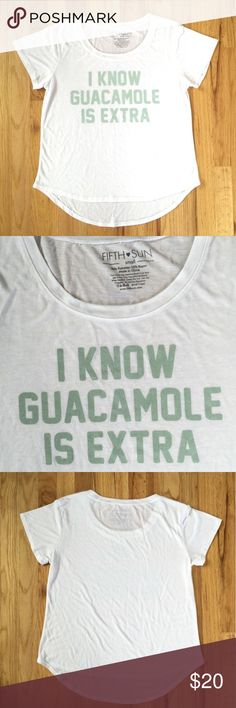 FLASH SALE❤️Guacamole Is Extra Short Sleeve Tee I Know Guacamole Is Extra Short Sleeve Tee by Fifth Sun!  Super sweet tee, pair it with your favorite cut offs or jeans and you've got the perfect weekend outfit!  Gently loved condition, see photos. Fifth Sun Tops Tees - Short Sleeve