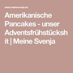 Amerikanische Pancakes - unser Adventsfrühstückshit   Meine Svenja