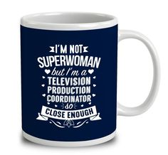 I'm Not Superwoman But I'm A Television Production Coordinator