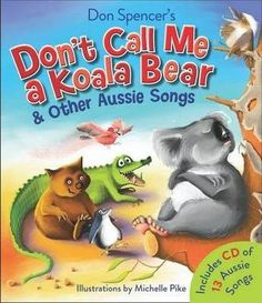 Don't Call Me a Koala Bear and Other Aussie Songs