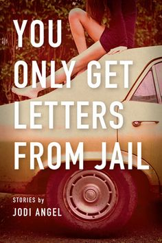 You Only Get Letters from Jail by Jodi Angel -Gritty, hard, fabulous stories. I Love Books, Good Books, Books To Read, My Books, Love Reading, Reading Lists, Book Lists, Book Tv, Book Nerd