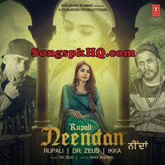 Neendan Punjabi Mp3 Songs Download Dr. Zeus Ikka   Download Link :: http://songspkhq.com/neendan-punjabi-songs/