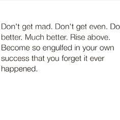 Do better. Rise above.