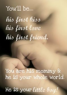 You will be his first kiss, his first love, his first friend. You are his mom and … – Newborn Baby Massage Baby Massage, First Kiss, First Love, Baby Boys, Mommys Boy, Child Baby, 3 Boys, Baby Boy Quotes, Baby Sayings